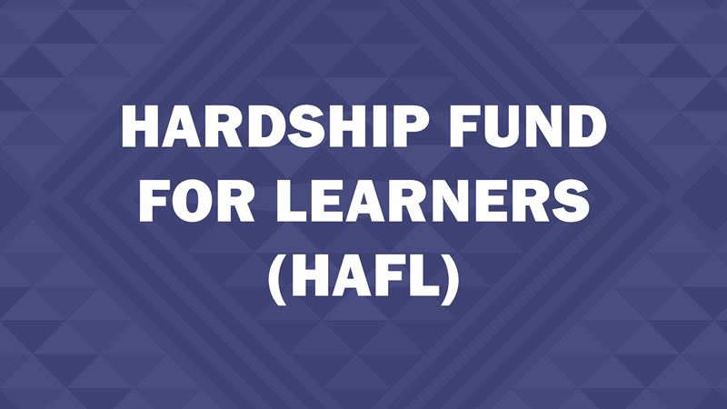 Hardship Fund for Learners (HAFL)