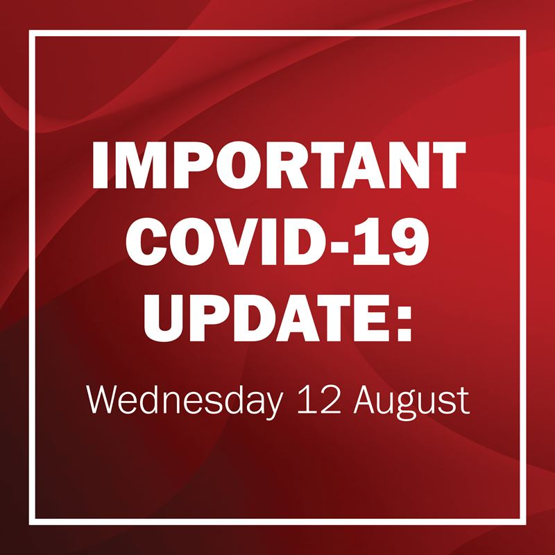 COVID-19 response: Wednesday 12 August